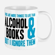 There Are More Things To Life Mug