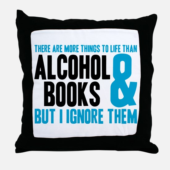 There Are More Things To Life Throw Pillow