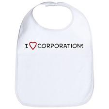 I Love Corporations Bib