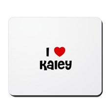 I * Kaley Mousepad
