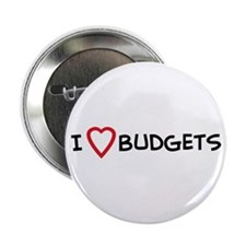 I Love Budgets Button