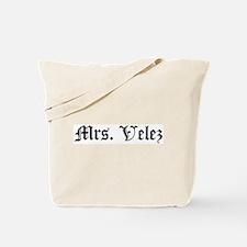 Mrs. Velez Tote Bag