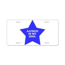 Alfred Is My Idol Aluminum License Plate