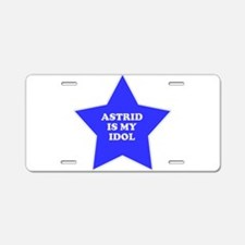 Astrid Is My Idol Aluminum License Plate