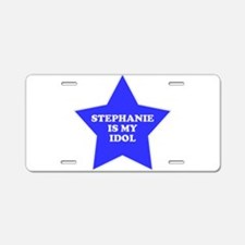 Stephanie Is My Idol Aluminum License Plate