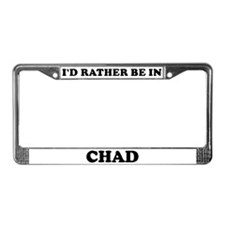 Rather be in Chad License Plate Frame