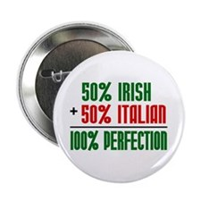 50% Irish + 50% Italian = 100 Button