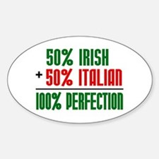50% Irish + 50% Italian = 100 Oval Decal