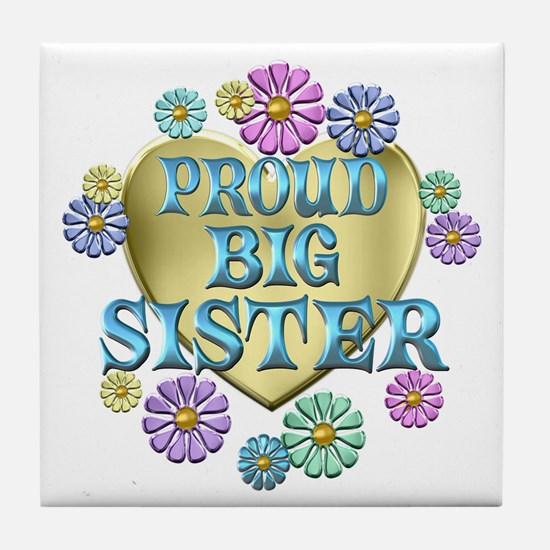 Proud Big Sister Tile Coaster