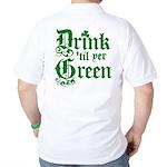 Drink 'til yer Green Golf Shirt