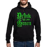 Drink 'til yer Green Hoodie (dark)