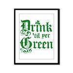 Drink 'til yer Green Framed Panel Print