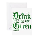 Drink 'til yer Green Greeting Cards (Pk of 20)