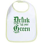 Drink 'til yer Green Bib