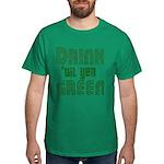 Drink Until You're Green Dark T-Shirt