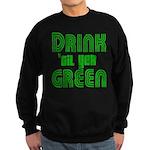 Drink Until You're Green Sweatshirt (dark)