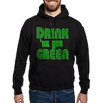 Drink Until You're Green Hoodie (dark)