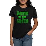 Drink Until You're Green Women's Dark T-Shirt