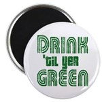 "Drink Until You're Green 2.25"" Magnet (10 pack)"