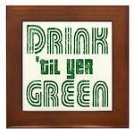 Drink Until You're Green Framed Tile