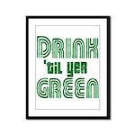 Drink Until You're Green Framed Panel Print