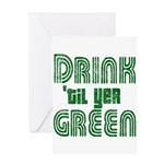 Drink Until You're Green Greeting Card