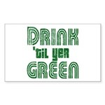 Drink Until You're Green Sticker (Rectangle)