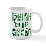 Drink Until You're Green Mug