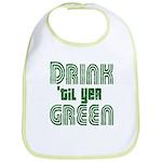 Drink Until You're Green Bib