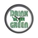 Drink Until You're Green Wall Clock
