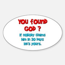You Found God... Oval Decal