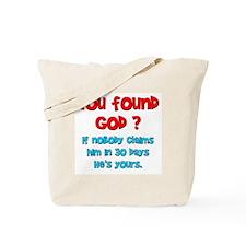 You Found God... Tote Bag