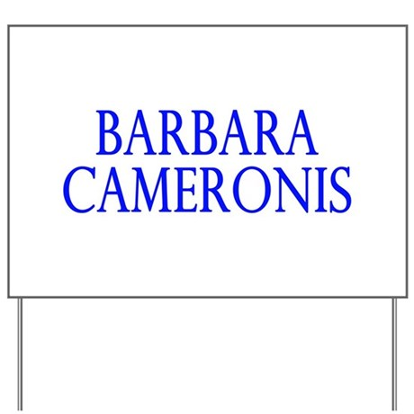 Barbara Cameronis (Cameron Cr Yard Sign