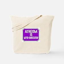 Atheism Myth-Understood Tote Bag