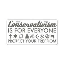 Conservativism is for Everyon Aluminum License Pla