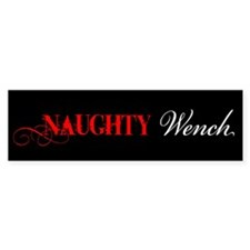Naughty Wench Bumper Bumper Sticker