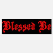 Blessed Be Bumper Bumper Bumper Sticker