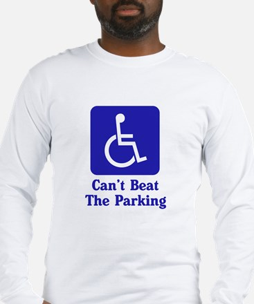 Can't Beat the Parking Long Sleeve T-Shirt