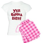 Yer Gonna Die!!! Women's Light Pajamas