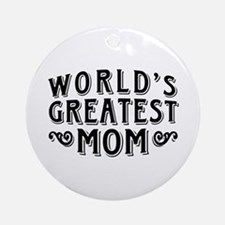 World's Greatest Mom Ornament (Round)