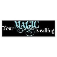 Magic is Calling Bumper Bumper Sticker