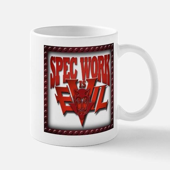 Spec Work is Evil Mug