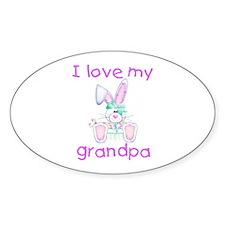 I love my grandpa (girl bunny) Oval Decal