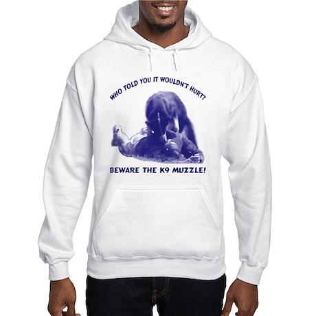 Beware the K9 muzzle Hooded Sweatshirt