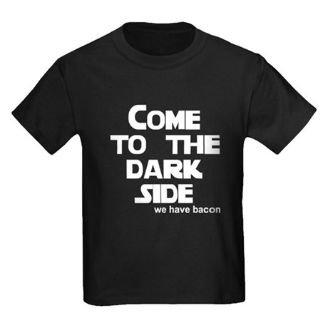 Come to the dark side we have Kids Dark T-Shirt