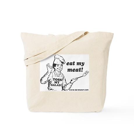 Eat My Meat... Tote Bag