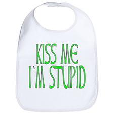 KISS ME I'M STUPID Bib