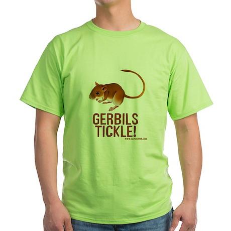 Gerbils Tickle Green T-Shirt