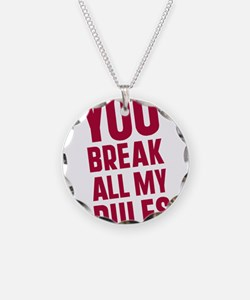 You Break All My Rules Necklace