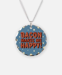 Bacon Makes Me Happy Necklace